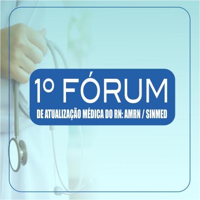 1º Fórum de Atualização Médica do RN