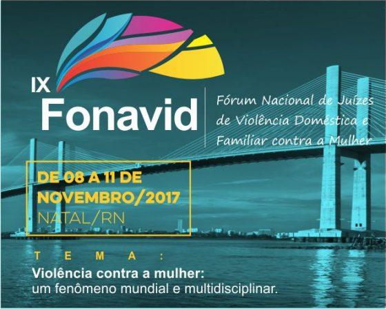 IX FONAVID – Fórum Nacional de Juízes de Violência Doméstica e Familiar contra a Mulher