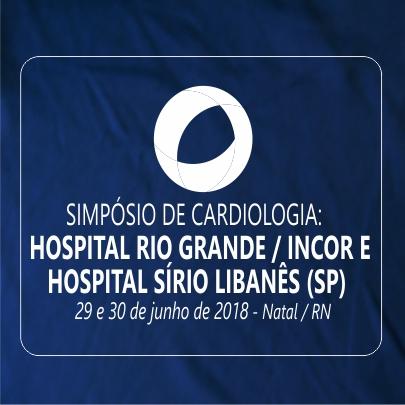 Simpósio de Cardiologia: Hospital Rio Grande / Incor e Hospital Sírio Libanês (SP)