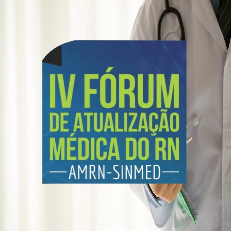 IV Fórum de Atualização Médica do RN